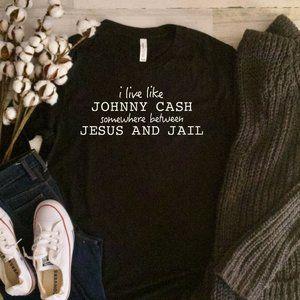 I Live Like Johnny Cash Jesus and Jail T-shirt